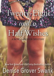 Twenty Eight and a Half Wishes (Rose Gardner Mysteries)