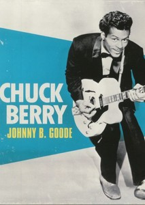 Johnny B. Goode: The Chuck Berry Story