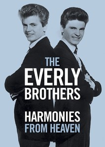 Harmonies from Heaven: The Everly Brothers Story