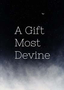 A Gift Most Devine