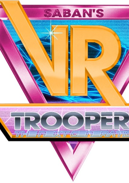 VR Troopers the Next Generation