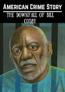 American Crime Story: The Downfall of Bill Cosby