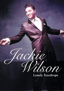 Lonely Teardrops: The Jackie Wilson Story