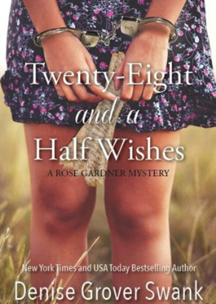 Twenty-Eight and a Half Wishes  (Rose Gardner Mystery Series) Fan Casting Poster