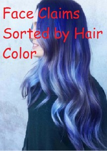 Face Claims Sorted by Hair Color