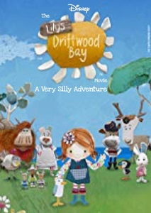 The Lily's Driftwood Bay Movie: A Very Silly Adventure