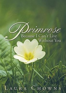 Primrose: Because I Can't Live Without You