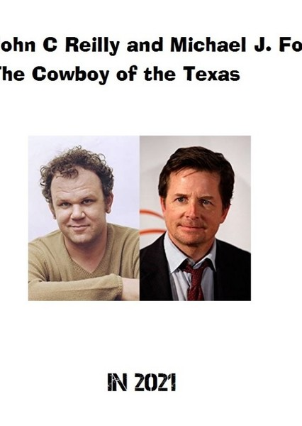 John C. Reilly and Michael J. Fox's The Cowboy of the Texas