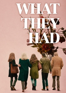 What They Had (2008)