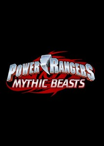 Power Rangers Mythic Beasts