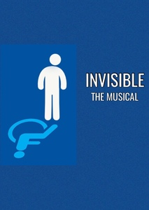 Invisible: The Musical
