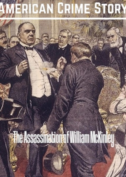 American Crime Story: The Assassination of William McKinley Fan Casting Poster