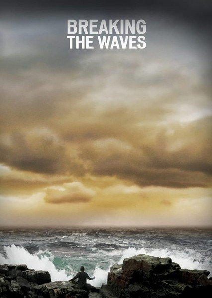Breaking the Waves Fan Casting Poster