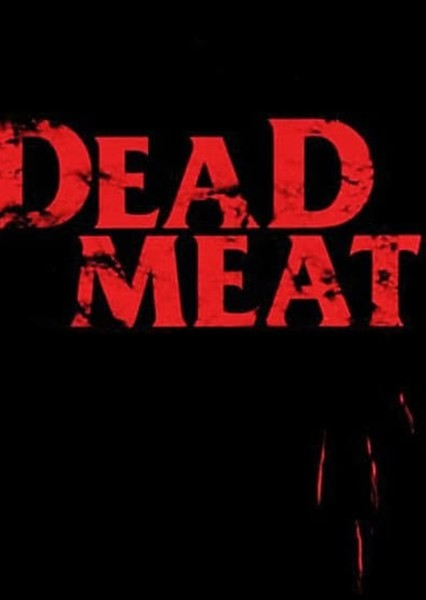 Dead Meat: The Movie Fan Casting Poster