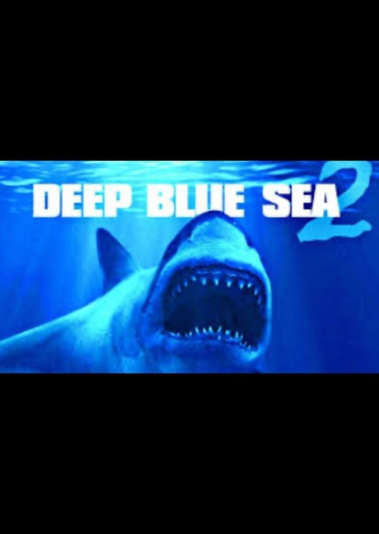 Deep Blue Sea 2  Fan Casting Poster