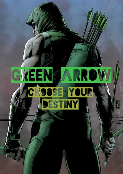 Green Arrow : Choose Your Destiny Fan Casting Poster