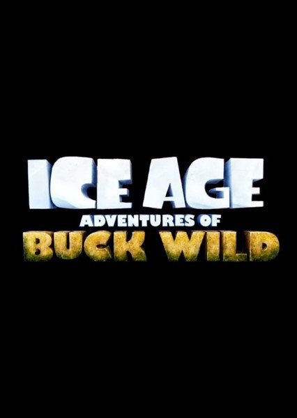 Ice Age: Adventures of Buck Wild Fan Casting Poster