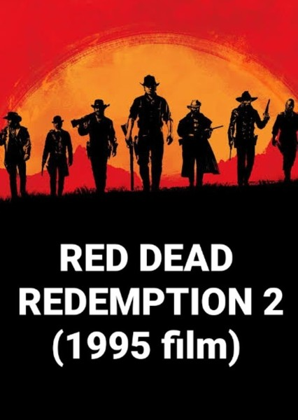 Red Dead Redemption 2 (1995 film) Fan Casting Poster