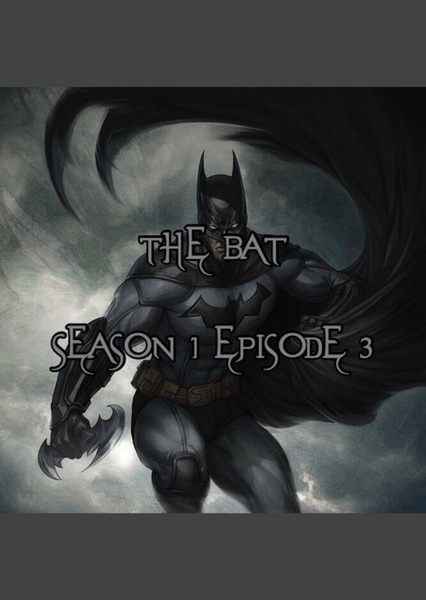 THE BAT | Season 1 Episode 3 Fan Casting Poster