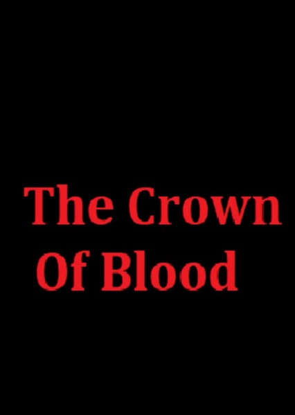 The Crown Of Blood  Fan Casting Poster
