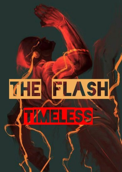 THE FLASH : TIMELESS Fan Casting Poster
