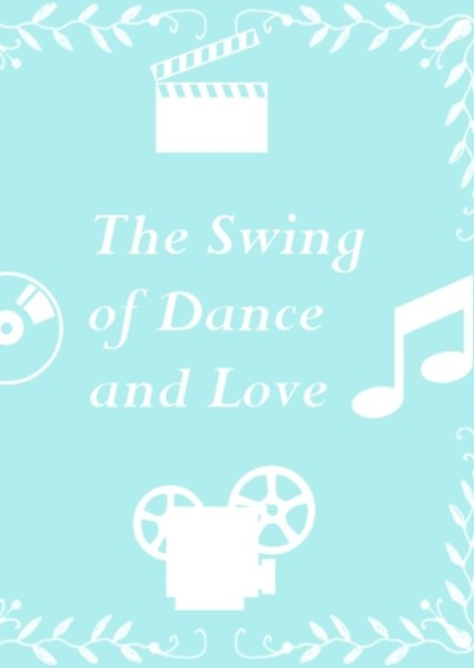 The Swing of Dance and Love Fan Casting Poster