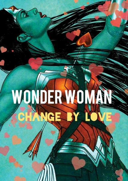 WONDER WOMAN : CHANGE BY LOVE Fan Casting Poster